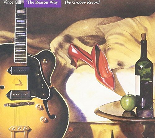 Vince Gill Reason Why The Groovy Record 2