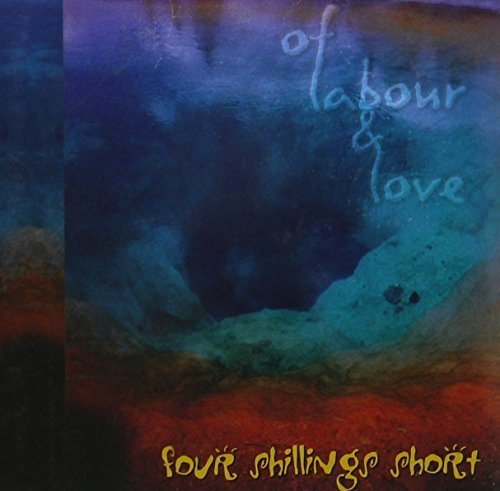 Four Shillings Short Of Labour & Love