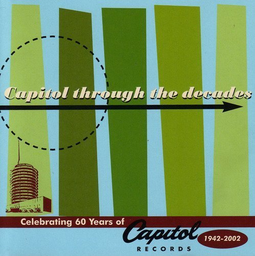 Capitol Through The Decades Celebrating 60 Years Of Capitol 1942 2002