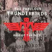 Fabulous Thunderbirds Roll Of The Dice