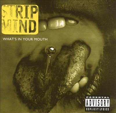 Strip Mind What's In Your Mouth