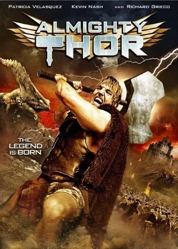Almighty Thor (2011) Deal Velasquez Nash