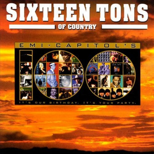 Sixteen Tons Of Country Sixteen Tons Of Country