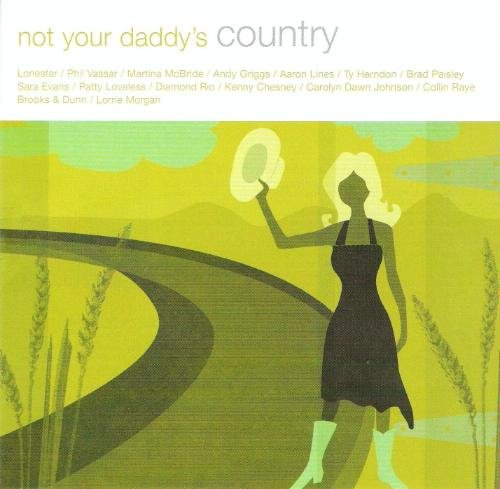 Not Your Daddy's Country Not Your Daddy's Country