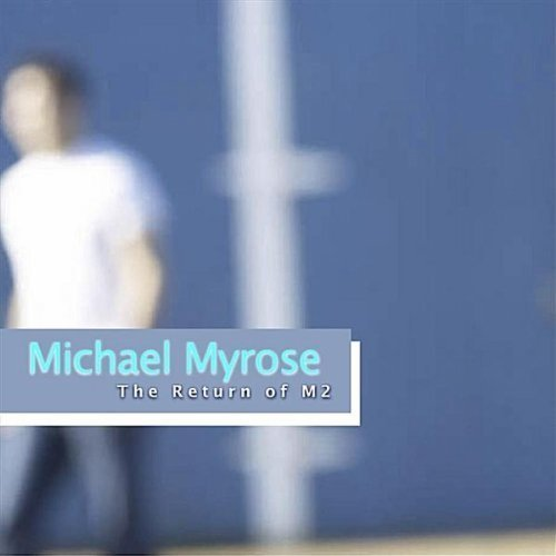 Michael Myrose Return Of M2 CD R