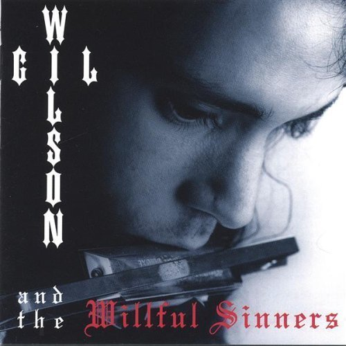 Wilson & Willful Sinners Gil Wilson Gil & The Willful Sinners