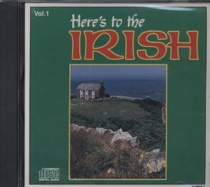 Here's To The Irish Vol. 1