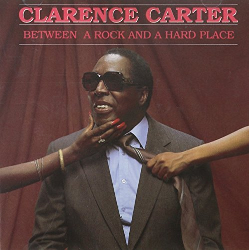 Clarence Carter Between A Rock & A Hard Place