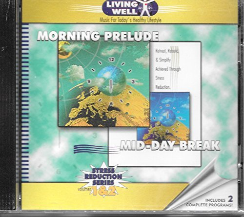 Living Well Morning Prelude For Stress Reduction