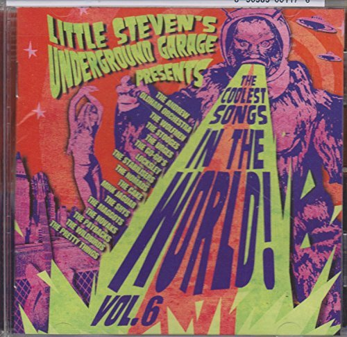 Little Steven's Underground Garage Coolest Songs In The World Vol. 6