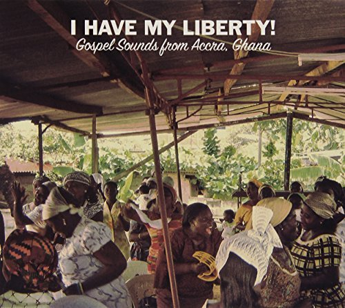 I Have My Liberty! Gospel Sou I Have My Liberty! Gospel Sou