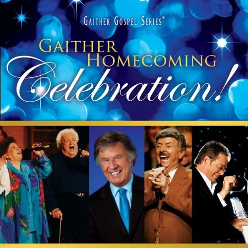 Bill & Gloria Gaither Gaither Homecoming Celebration