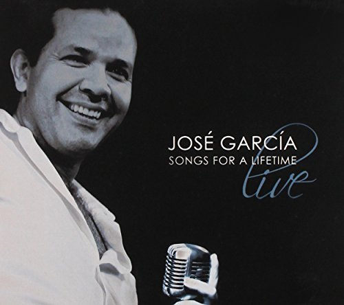 Garcia Jose Songs For A Lifetime (live)