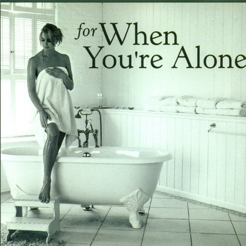 For When You're Alone For When You're Alone