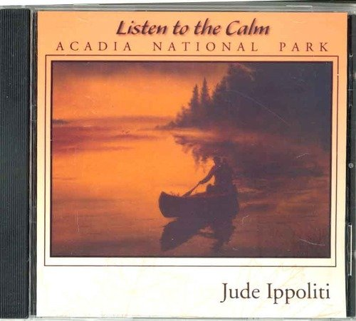 Jude Ippoliti Listen To The Calm...Of Maine