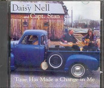 Daisy Nell & Capt. Stan Time Has Made A Change In Me