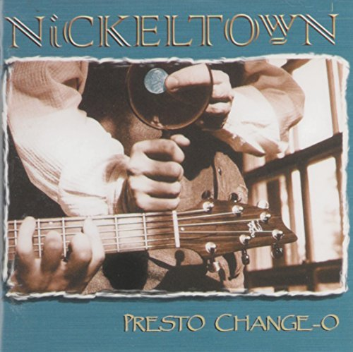 Nickeltown Presto Change O