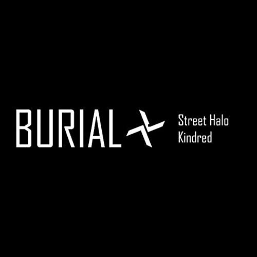 Burial Street Halo Ep Kindred Ep Street Halo Ep Kindred Ep
