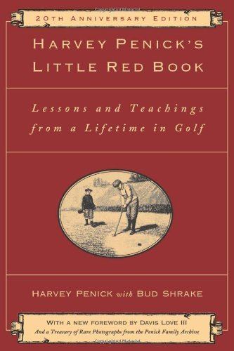 Harvey Penick Harvey Penick's Little Red Book Lessons And Teachings From A Lifetime In Golf 0020 Edition;annivesary