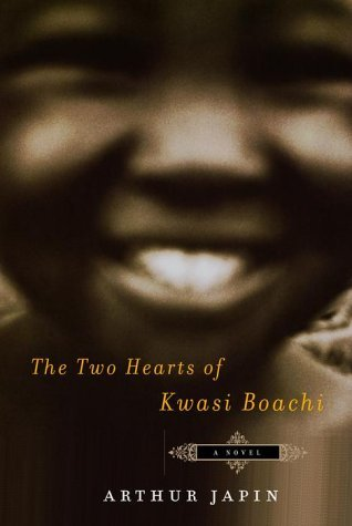 Arthur Japin The Two Hearts Of Kwasi Boachi
