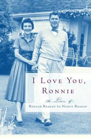 Nancy Reagan Ronald Reagan I Love You Ronnie The Letters Of Ronald Reagan T