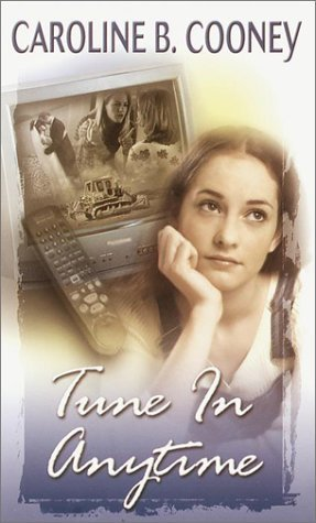 Caroline B. Cooney Tune In Anytime