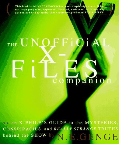 Ngaire E. Genge The Unofficial X Files Companion An X Phile's Guide To The Mysteries Conspiracies & Really Strange Truths