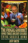 Jeff Smith The Frugal Gourmet Cooks Three Ancient Cuisines C