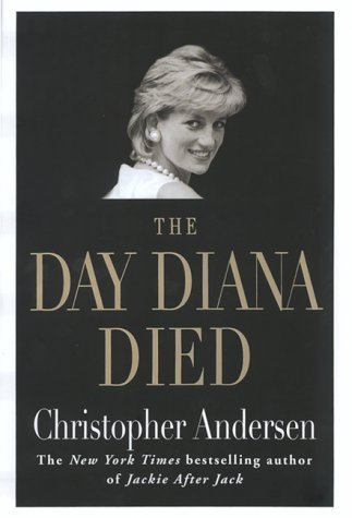 Christopher Andersen The Day Diana Died Day Diana Died