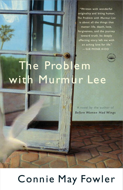 Connie May Fowler The Problem With Murmur Lee A Novel