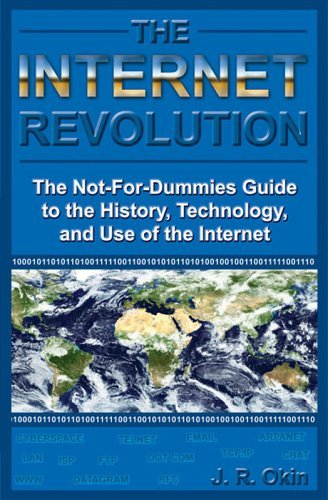 J.R. Okin The Internet Revolution The Not For Dummies Guide