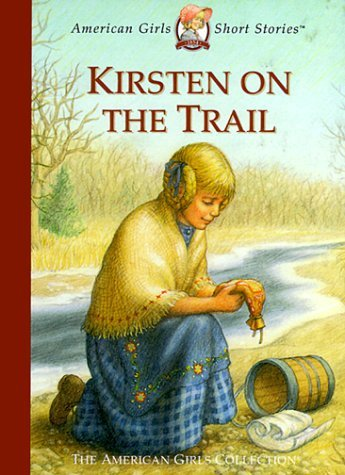 Janet Beeler Shaw Kirsten On The Trail American Girls Short Stories