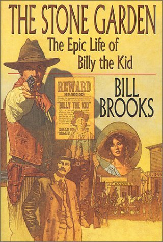 Bill Brooks The Stone Garden The Epic Life Of Billy The Kid
