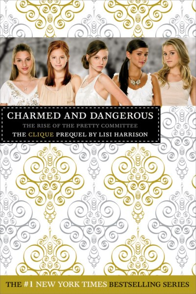 Lisi Harrison Charmed And Dangerous The Rise Of The Pretty Committee The Clique Preq