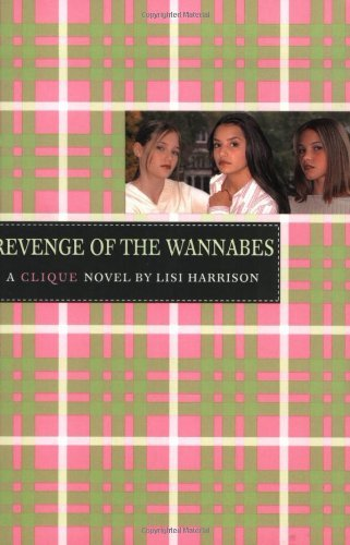 Lisi Harrison The Revenge Of The Wannabes (the Clique No. 3)