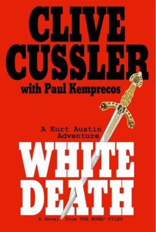 Clive Cussler White Death A Novel From The Numa Files