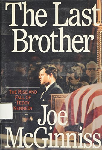 Joe Mcginnis The Last Brother The Rise & Fall Of Teddy Kennedy