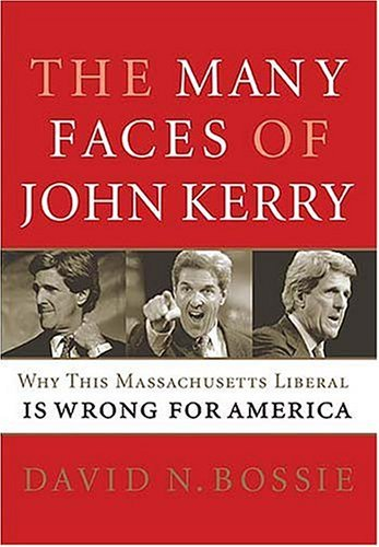 David N. Bossie The Many Faces Of John Kerry
