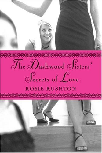 Rosie Rushton The Dashwood Sisters' Secrets Of Love