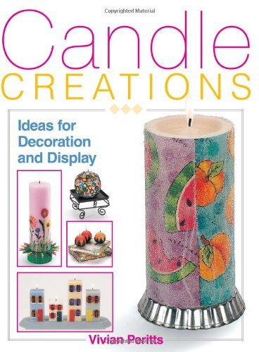 Vivian Peritts Candle Creations Ideas For Decoration And Display