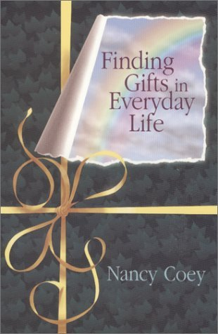 Nancy Coey Finding Gifts In Everyday Life