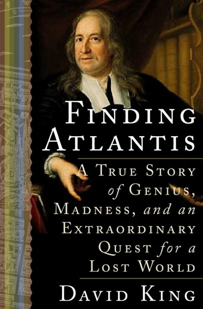 David King Finding Atlantis A True Story Of Genius Madness