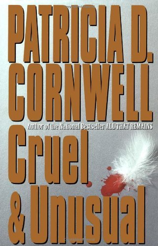 Patricia Cornwell Cruel And Unusual Scarpetta 4