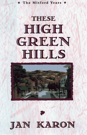 Jan Karon These High Green Hills The Mitford Years Book 3