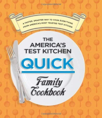 Editors At America's Test Kitchen America's Test Kitchen Quick Family Cookbook The
