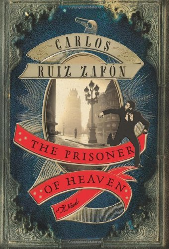 Carlos Ruiz Zafon The Prisoner Of Heaven