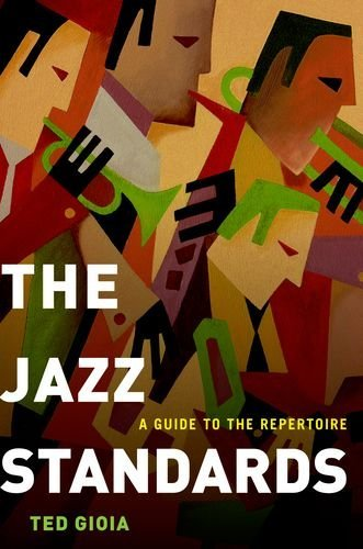 Ted Gioia The Jazz Standards A Guide To The Repertoire