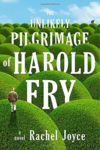 Rachel Joyce The Unlikely Pilgrimage Of Harold Fry