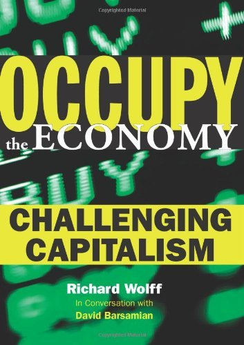 Richard D. Wolff Occupy The Economy Challenging Capitalism