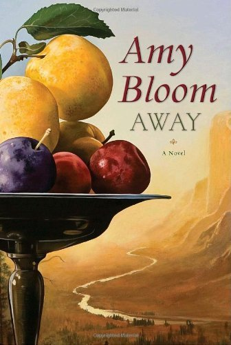 Amy Bloom Away
